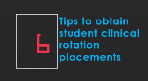 6-tips-to-obtain-student-clinical-rotation-placement